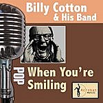 Billy Cotton & His Band When You're Smiling