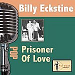 Billy Eckstine Prisoner Of Love