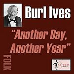 Burl Ives Another Day, Another Year