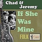 Chad & Jeremy If She Was Mine