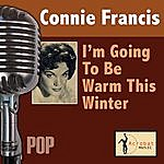 Connie Francis I'm Going To Be Warm This Winter