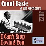 Count Basie & His Orchestra I Can't Stop Loving You
