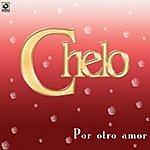 Chelo Por Otro Amor