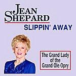 Jean Shepard Slippin' Away