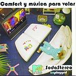 Soda Stereo Comfort Y Musica Para Volar: Unplugged
