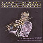 Tommy Dorsey & His Orchestra The Post-War Era (Remastered)