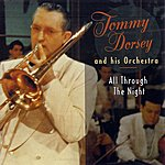 Tommy Dorsey All Through The Night