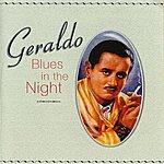 Geraldo Blues In the Night