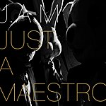 J.A.M. Just A Maestro