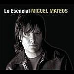 Miguel Mateos Lo Esencial