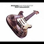 Rory Gallagher Big Guns: The Very Best Of (Remastered 2005)