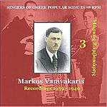 Markos Vamvakaris Singers Of Greek Popular Song In 78 rpm, Vol.3, 1939-1940