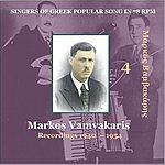 Markos Vamvakaris Singers Of Greek Popular Song In 78 rpm, Vol.4, 1940 - 1954