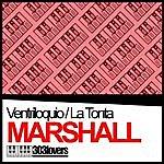 Marshall Ventriloquio/La Tonta