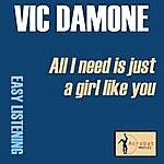 Vic Damone All I Need Is Just A Girl Like You
