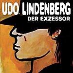 Udo Lindenberg Der Exzessor