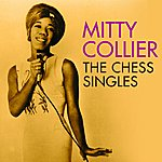 Mitty Collier Talking With Her Man: The Chess Singles, 1961-1968