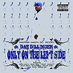 Daz Dillinger Only From Tha Left Side (Parental Advisory)