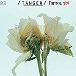 Tanger L'Amour Fol