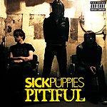 Sick Puppies Pitiful (Parental Advisory)(Single)