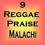 Malachi 9 Reggae Praise