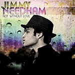 Jimmy Needham Not Without Love