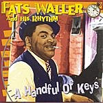 Fats Waller & His Rhythm A Handful Of Keys (Live)