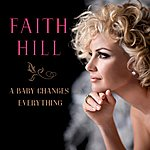 Faith Hill A Baby Changes Everything (Single)