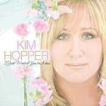 Kim Hopper I Just Wanted You To Know