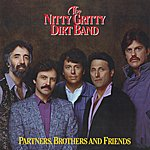 Nitty Gritty Dirt Band Partners, Brothers And Friends