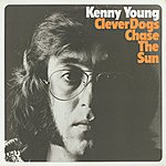 Kenny Young Clever Dogs Chase The Sun