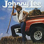 Johnny Lee Workin' For A Livin'