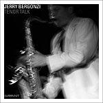 Jerry Bergonzi Tenor Talk