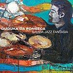 Duduka Da Fonseca Samba Jazz Fantasia