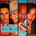 Livin Out Loud What About Us (Special Edition)