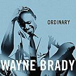 Wayne Brady Ordinary (Single)
