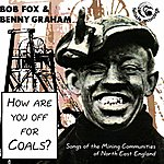 Bob Fox How Are You Off For Coals?