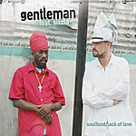 Gentleman Soulfood/Lack Of Love (8-Track Maxi-Single)
