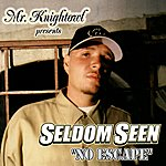Seldomseen Mr. Knightowl Presents: No Escape