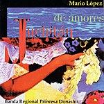Mario Lopez Juchitan De Amores