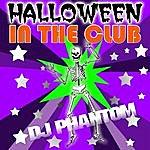 DJ Phantom Halloween In The Club