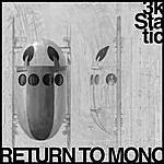 3kStatic Return To Mono (3-Track Maxi-Single)