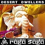 Desert Dwellers Raga Saga (Single)