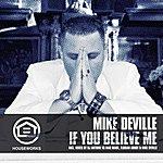 Mike De Ville If You Believe Me (4-Track Remix Maxi-Single)