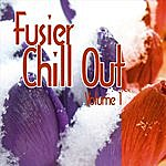 Fusier Fusier Chill Out Vol.1
