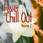 Fusier Fusier Chill Out Vol.2