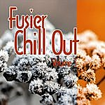Fusier Fusier Chill Out Vol.3