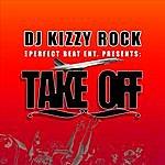 DJ Kizzy Rock Take Off (Single) (Featuring June Dog)