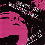 Death On Wednesday Songs To ___ To