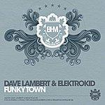 Dave Lambert Funkytown (Vs. ElektroKid) (2-Track Single)
